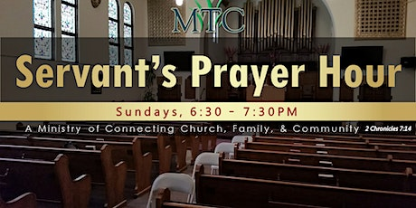 Servant's Prayer Hour (Sundays at 6:30PM) tickets