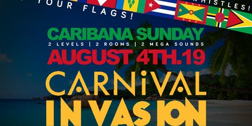 Carnival Invasion: Rep Your Flag Edition | Caribana Sunday | August 4th