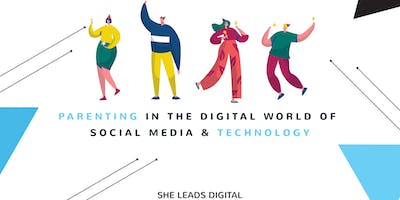 Parenting in The Digital World Of Social Media & Technology