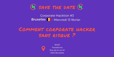 Corporate Hackers Bruxelles #3