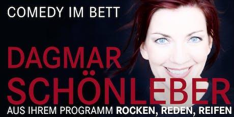 """""""Comedy im Bett"""" feat. Dagmar Schönleber: """"Rocken, reden, reifen"""" Tickets"""
