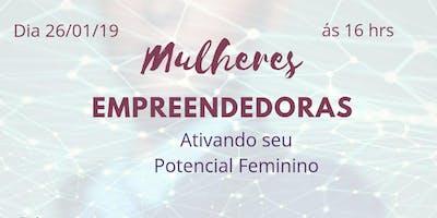 Mulheres Empreendedoras  - Ativando seu Potencial Feminino