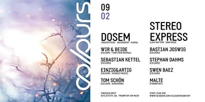 Colours w/ DOSEM and Stereo Express