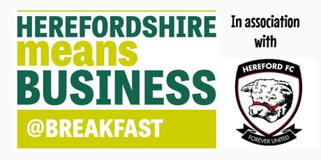 Herefordshire Means Business @ Breakfast tickets