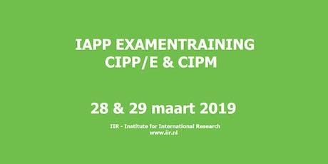 IAPP Examentraining | CIPP/E + CIPM | 28 & 29 augustus 2019 | IIR Amsterdam tickets