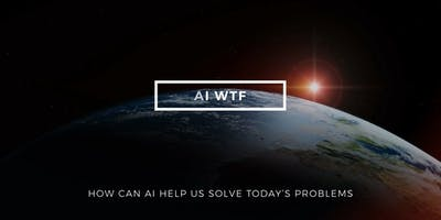 AI, What The Future - London