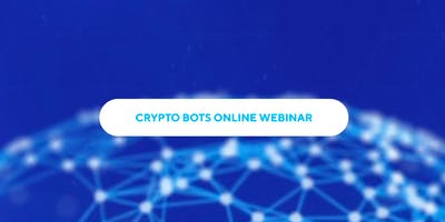 Crypto Bots and Forex - Online Webinar - Facebook and Google Stocks