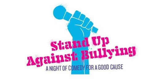 Stand Up Against Bullying: A Night of Comedy for a Good Cause