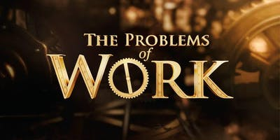 The+Problems+of+Work%21+Video+Seminar+