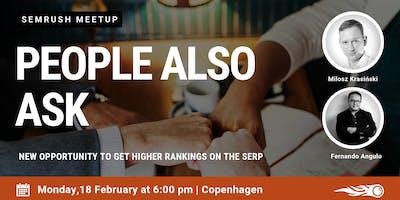 People also ask. Join the SEMrush Meetup in Copenhagen.