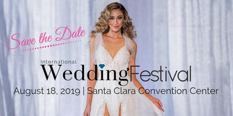 International Wedding Festival ~ Bay Area Bridal Show tickets