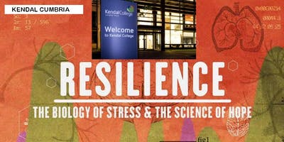 2019 2ND Kendal College - RESILIENCE The Biology of Stress & The science of Hope