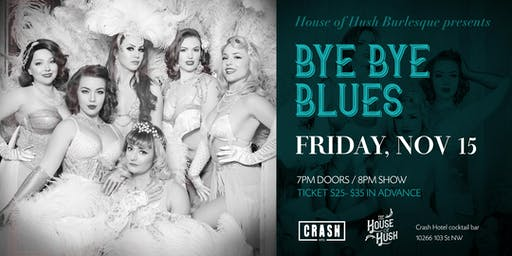 House of Hush presents: Bye Bye Blues