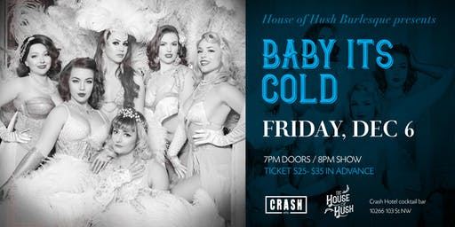 House of Hush presents: Baby, It's Cold