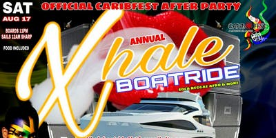 "CaribFest ""Xhale"" After Party Boatride 2019...Wear Yuh Colors!!!"