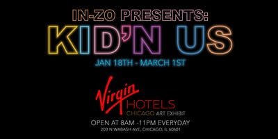 Virgin Hotels Chicago : KID'N US ART EXHIBIT