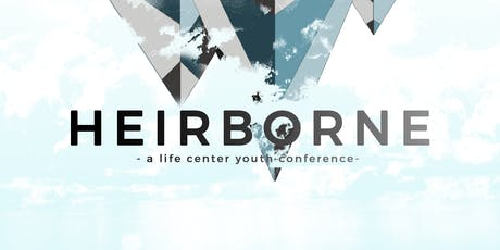 Heirborne - A Life Center Youth Conference tickets