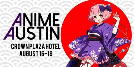 Anime Austin August 16-18, 2019 tickets