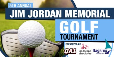 5th Annual Jim Jordan Memorial Golf Tournament - Presented by QA1, Flagship Recreation, and Landscape Structures