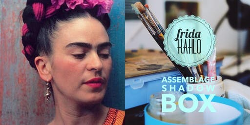★ Frida Kahlo Shadow Box ★ Adult Art Workshop
