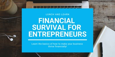 Financial Survival for Entrepreneurs - Lunch and Learn