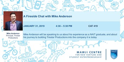 IDEA Marketing and the Mawji Centre present a Fireside Chat with Mike Anderson, Principal Trixstar Productions