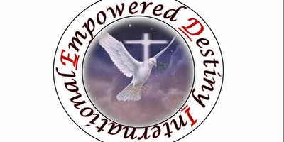 Empowered Destiny International 4th Annual International Holy Convocation
