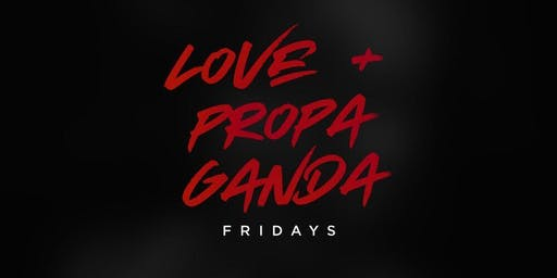 Love + Propaganda Friday's with TonightSF | Get on the FREE Guestlist