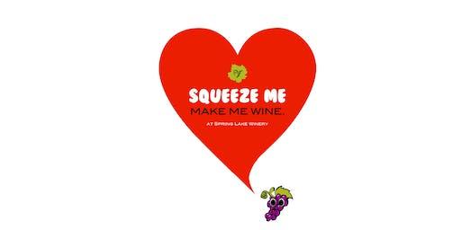 Squeeze Me, Make Me Wine
