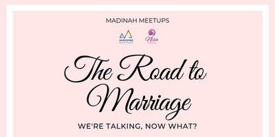 Madinah Meetup: The Road to Marriage - We\