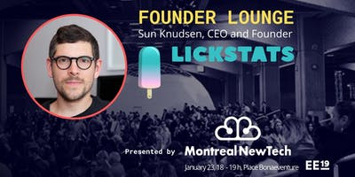MTLNewTech FounderLounge | Expo Entrepreneurs & Sun Knudsen from Lickstats