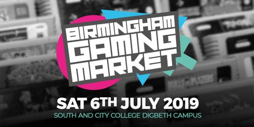 Birmingham Gaming Market - 6th July 2019