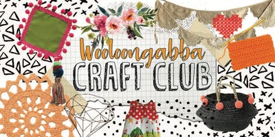 Craft Club - Woolloongabba