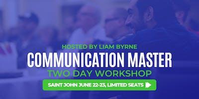 Communication Master Workshop Saint John - Hosted by Liam Byrne