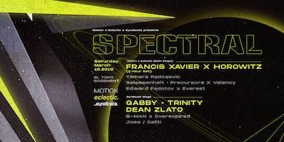 SPECTRAL • Francis Xavier, Horowitz, Gabby + More