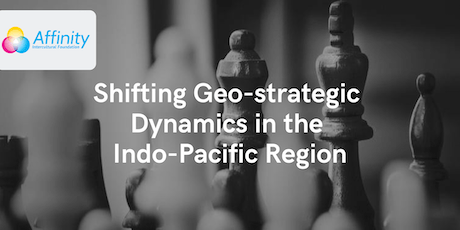 Shifting Geo-strategic Dynamics in the Indo-Pacific Region tickets