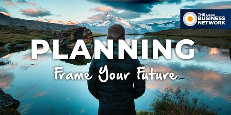 Planning - Frame Your Future with The Local Business Network (Central Penrith) tickets
