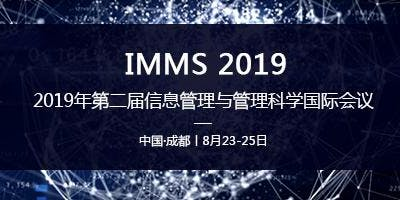 2019 2nd International Conference on Information Management and Management Sciences (IMMS 2019)