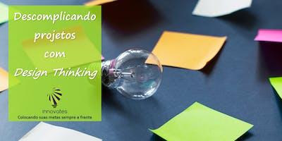 Descomplicando projetos com Design Thinking - Belo Horizonte