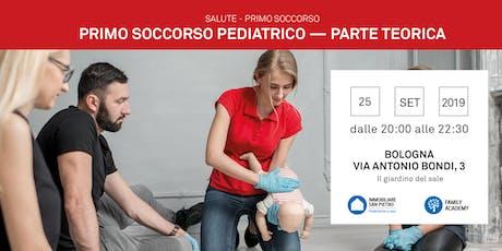 25/09/2019  Primo Soccorso Bambini e Infanti - parte teorica -Bologna biglietti