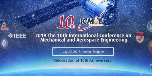 ICMAE 2019: 10th International Conference on Mechanical and Aerospace Engineering