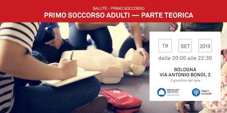 19/09/2019 Primo Soccorso Adulti - parte teorica - Bologna biglietti