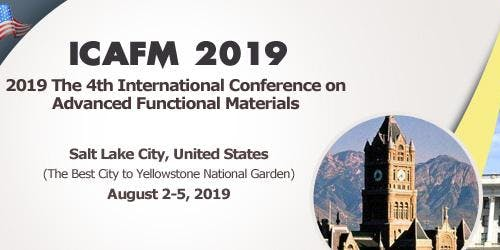 The 4th International Conference on Advanced Functional Materials (ICAFM 2019)