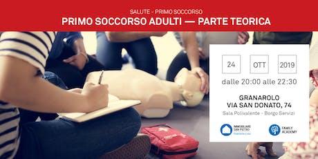 24/10/2019 Primo Soccorso Adulti - parte teorica - Granarolo dell'Emilia (BO) biglietti