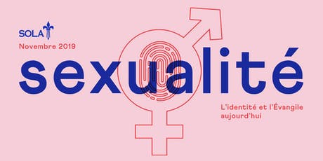 SOLA 2019 - Sexualité : L'identité et l'Évangile aujourd'hui billets
