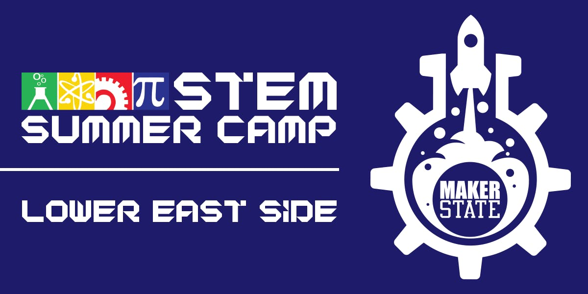 MakerState STEM Summer Camp at Seward Park (Lower East Side)