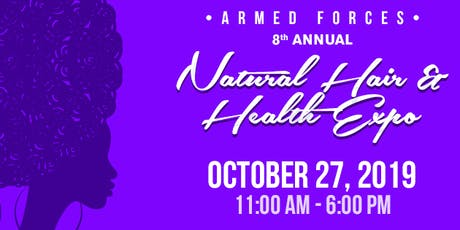 8th Annual Armed Forces Natural Hair & Health Expo tickets