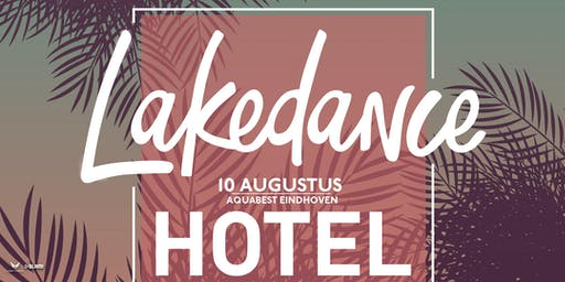 Lakedance Hotel Package 10 Augustus 2019