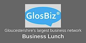 GlosBiz® Business Lunch: Wednesday 20 March, 2019,...