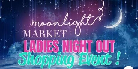 Moonlight Market Ladies Night Out Shopping Event tickets